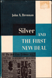 Silver and the First New Deal