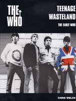 The Who: Teenage Wasteland: the Early Years: the Early Who