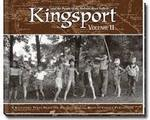 Kingsport and the People of the Holston River Valleys Vol 2