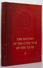 History of the Civil War in the U.S.S.R. : Volume One, the Prelude of the Great Proletarian Revolution