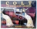 Colt-an American Legend-Sesquicentennial Edition-the Official History of Colt Firearms From 1836 to the Present