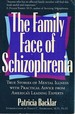 The Family Face of Schizophrenia