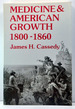 Medicine and American Growth 1800-1860