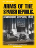 Arms of the Spanish Republic: a Nationalist Overview, 1938 (Afv Collection)