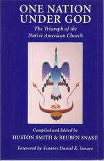 One Nation Under God: the Triumph of the Native American Church