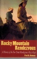 Rocky Mountain Rendezvous a History of the Fur Trade 1825-1840