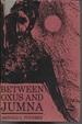 Between Oxus and Jumna (Readers Union: 1963)