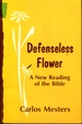 Defenseless Flower: a New Reading of the Bible (English and Portuguese Edition)