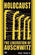 Holocaust: The Liberation of Auschwitz