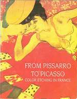 From Pissarro to Picasso: Color Etching in France