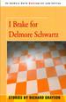 I Brake for Delmore Schwartz
