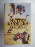 Mutton and Oysters: The Victorians and Their Food