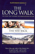 The Long Walk: the Story That Inspired the Major Motion Picture: the Way Back