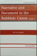 Narrative and Document in the Rabbinic Canon, Volume II: the Two Talmuds