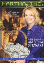 Martha, Inc. : The Story of Martha Stewart