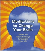 Meditations to Change Your Brain: Rewire Your Neural Pathways to Transform Your Life