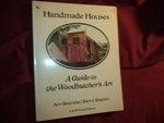 Handmade Houses. a Guide to the Woodbutcher's Art