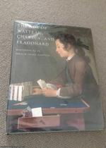 The Age of Watteau, Chardin and Fragonard: Masterpieces of French Genre Painting