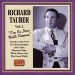 Richard Tauber, Vol. 2: I'm In Love With Vienna