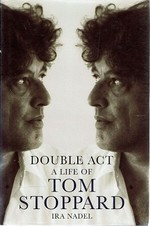Double Act: a Life of Tom Stoppard