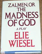 Zalmen, Or the Madness of God, a Play