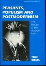 Peasants, Populism and Postmodernism: the Return of the Agrarian Myth (Library of Peasant Studies, 17)