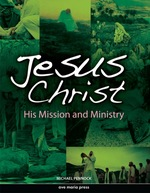 Jesus Christ: His Mission and Ministry (First Edition)