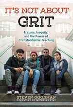 It's Not About Grit: Trauma, Inequity, and the Power of Transformative Teaching