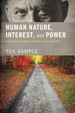 Human Nature, Interest, and Power