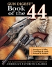 The Gun Digest Book of the.44