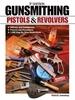 Gunsmithing-Pistols & Revolvers