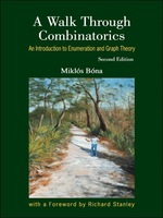 Walk Through Combinatorics, a: an Introduction to Enumeration and Graph Theory (Second Edition)