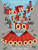 How to Turn $100 Into $1, 000, 000