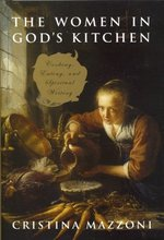 The Women in God's Kitchen: Cooking, Eating, and Spiritual Writing