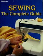 Sewing: the Complete Guide