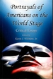 Portrayals of Americans on the World Stage: Critical Essays