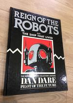 Dan Dare Vol 7: Reign of the Robots Plus the Ship That Lived (1993 1st Deluxe Collector's Edition, Large Format Hardback)
