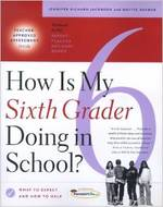 How is My Sixth Grader Doing in School? : What to Expect and How to Help