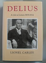 Delius, a Life in Letters
