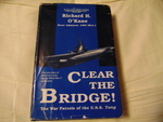 Clear the Bridge! : The War Patrols of the U.S.S. Tang