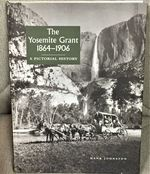 The Yosemite Grant 1864-1906, a Pictorial History