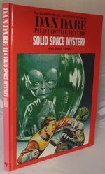 The Eleventh Deluxe Collector's Edition of Dan Dare, Pilot of the Future: Dare: Solid Space Mystery and Other Stories