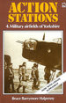 Action Stations: Military Airfields of Yorkshire V. 4