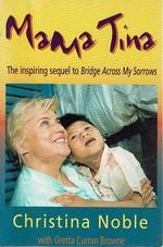 Mama Tina: the Inspiring Sequel to Bridge Across My Sorrows