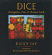 Dice: Deception, Fate, & / and Rotten Luck