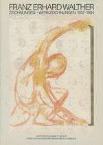 Franz Erhard Walther: Zeichnungen-Werkzeichnungen, 1957-1984