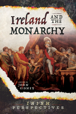 Ireland and the Monarchy (Irish Perspectives)
