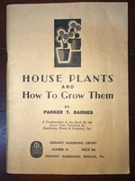 House Plants and How to Grow Them, Organic Gardening Library Number 18