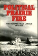 Political Prairie Fire: the Nonpartisan League (Borealis Book)