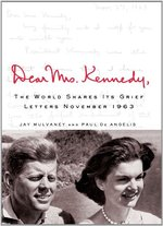 Dear Mrs. Kennedy: The World Shares Its Grief, Letters, November 1963